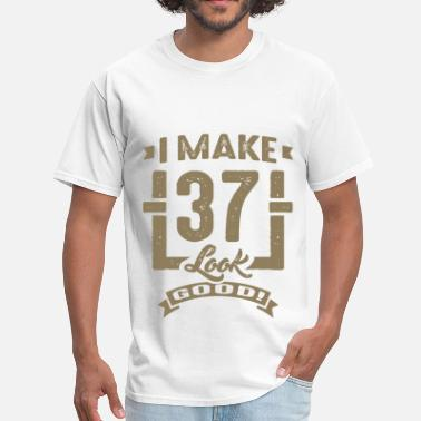 Looking Good At 37 I make 37 Look Good - Men's T-Shirt