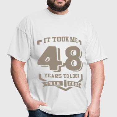 It Took Me 48 Years - Men's T-Shirt