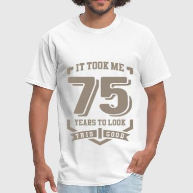 It Took Me 75 Years - Men's T-Shirt