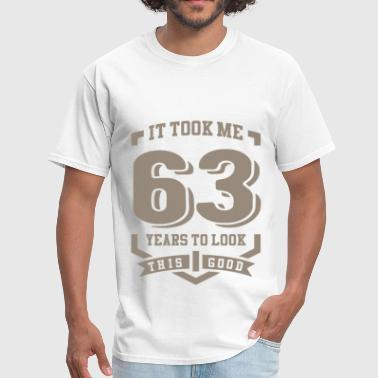 It Took Me 63 Years - Men's T-Shirt