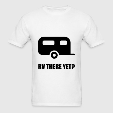 RV There Yet - Men's T-Shirt