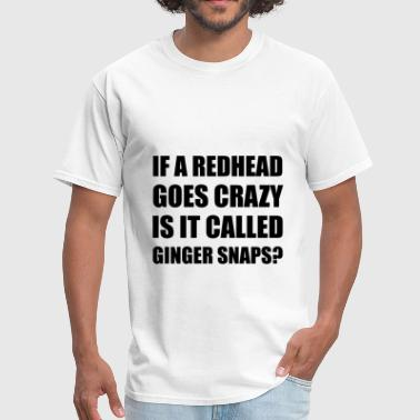 Ginger Redhead Called GingerSnap - Men's T-Shirt