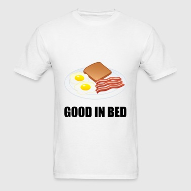 Good In Bed Bacon Eggs - Men's T-Shirt