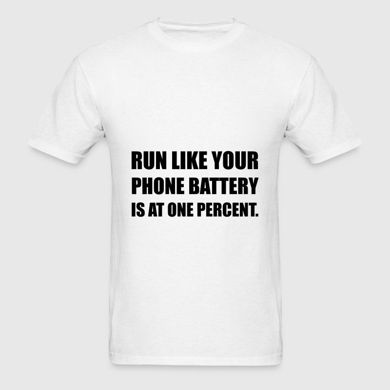 Run Like Phone Battery On - Men's T-Shirt