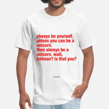 Always Be Yourself Always Be Yourself - Men's T-Shirt