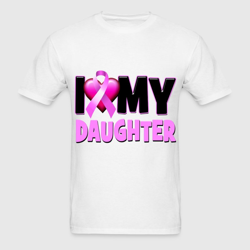 I Love My Daughter Breast Cancer Awareness - Men's T-Shirt