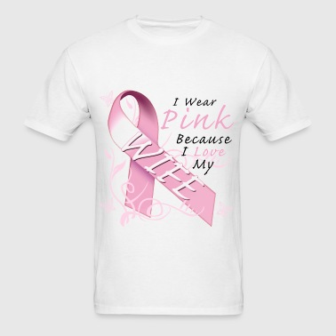 Breast Cancer I Wear Pink Because I Love My Wife - Men's T-Shirt