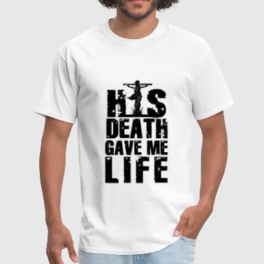 Christian Gift His Death Gave Me Life - Men's T-Shirt
