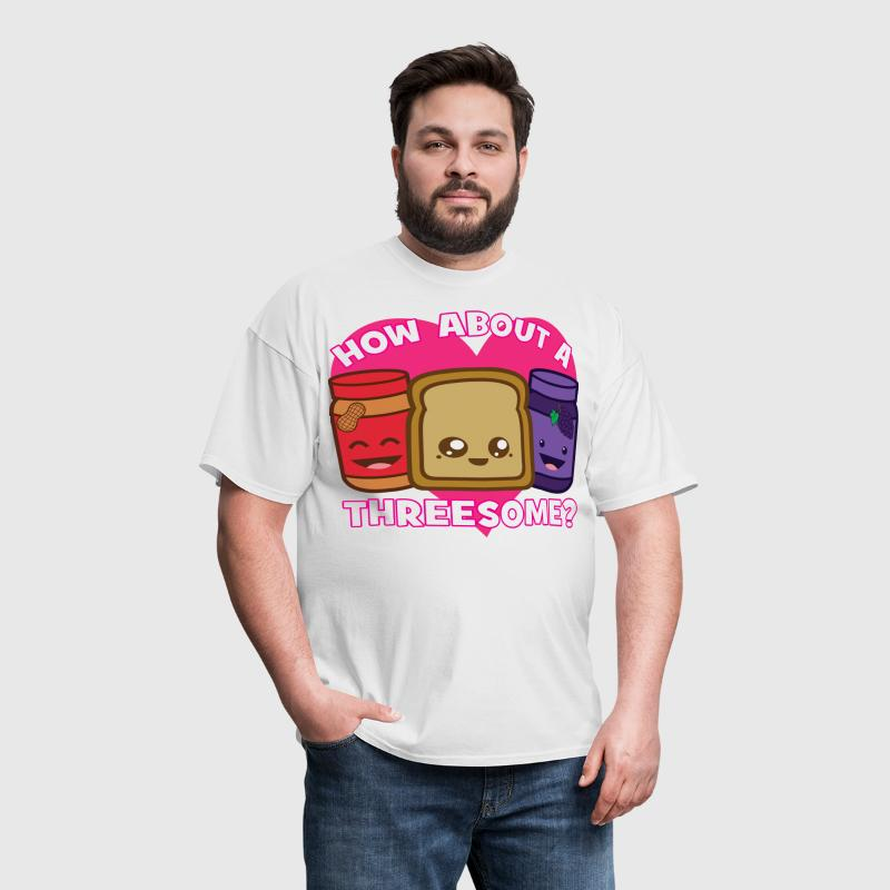 How About A Threesome? - Peanut Butter And Jelly - Men's T-Shirt