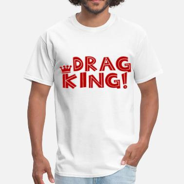 Drag King Drag King - Men's T-Shirt