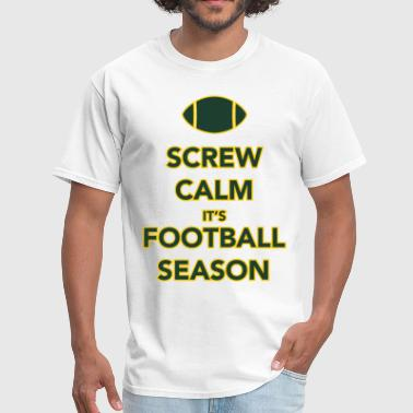 Screw Calm it's Football Season - Men's T-Shirt