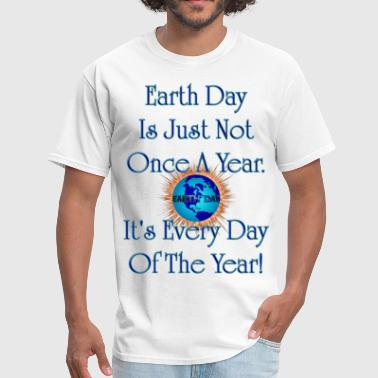 Earth Day Every Day Men's T-Shirt - Men's T-Shirt