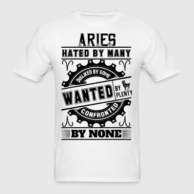 Aries Hated By Many Wanted By Plenty - Men's T-Shirt