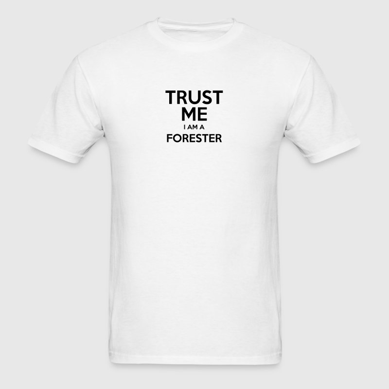 trust me i am a forester - Men's T-Shirt