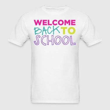 Welcome Back to School - Men's T-Shirt