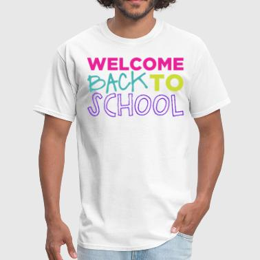 Back To School Welcome Back to School - Men's T-Shirt