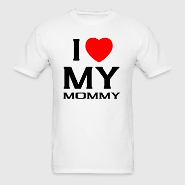 I Love my mommy - Men's T-Shirt