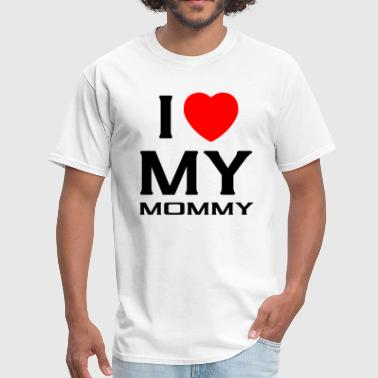 I Love Mommy I Love my mommy - Men's T-Shirt