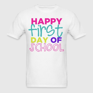 Happy First Day of School - Men's T-Shirt