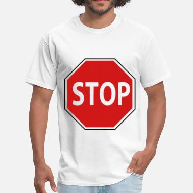 Stop Sign Stop - Men's T-Shirt