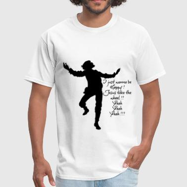 Z3 z3-I just wanna be happy.png - Men's T-Shirt