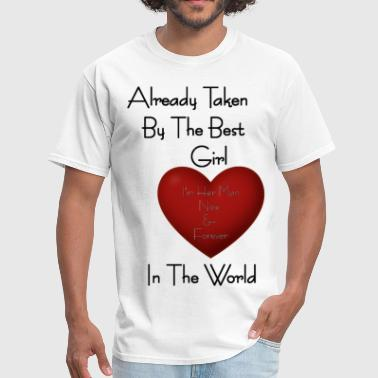 Already Taken Quotes Guy Already Taken By The Best Girl - Men's T-Shirt
