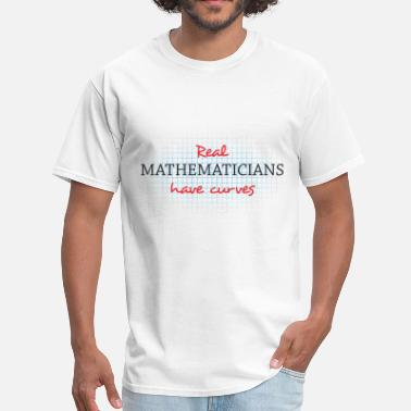 Mathematicians Have Curve - Men's T-Shirt