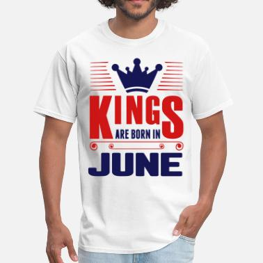 Kings Are Born In June Kings Are Born In June - Men's T-Shirt