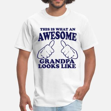 This Is What An Awesome Grandpa Looks Like This is What an Awesome Grandpa Looks Like - Men's T-Shirt