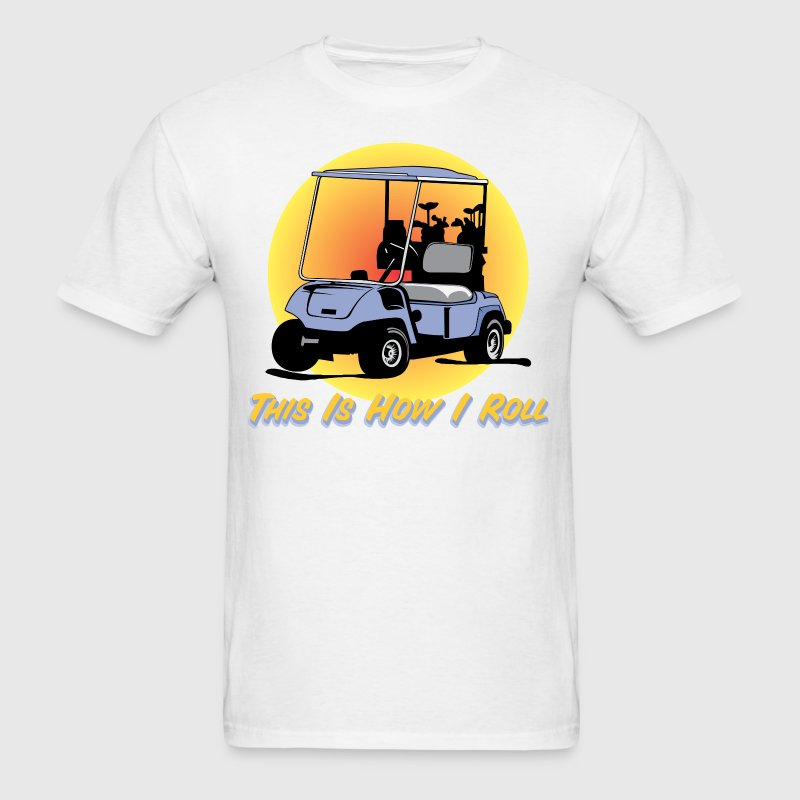 This Is How I Roll Golf - Men's T-Shirt
