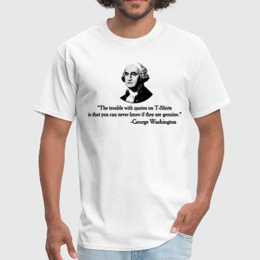 The trouble with quotes George Washington - Men's T-Shirt