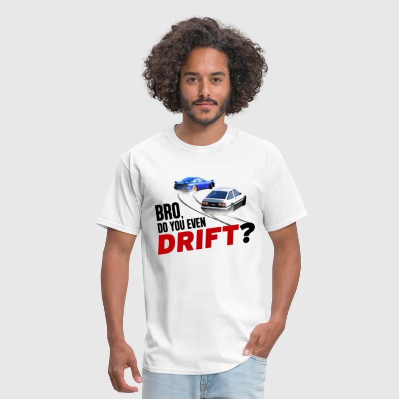 Bro, Do You Even Drift? - Men's T-Shirt