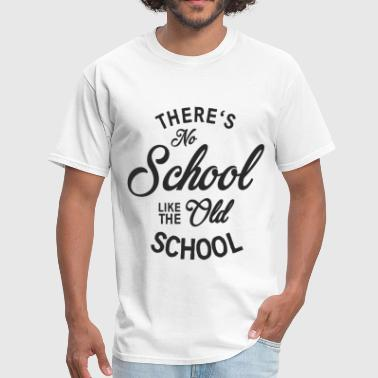No School like the old school - Men's T-Shirt