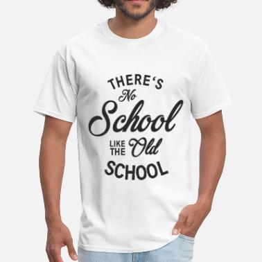 Old School Rap No School like the old school - Men's T-Shirt