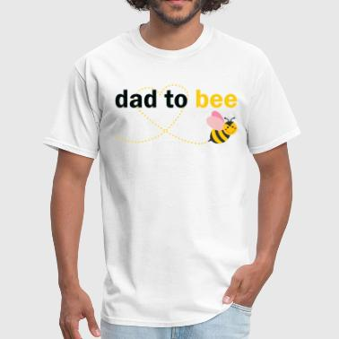 Dad To Bee - Men's T-Shirt