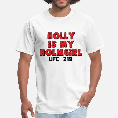 Holly Holly Holm - Men's T-Shirt