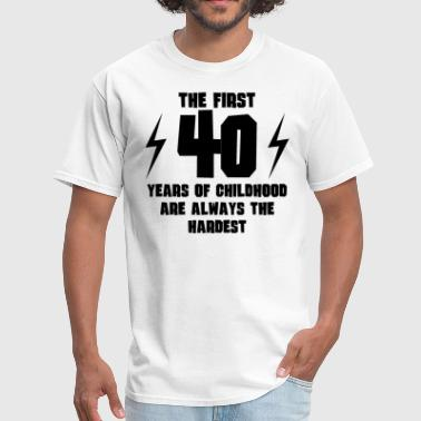The First 40 Years Of Childhood - Men's T-Shirt