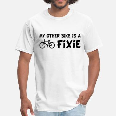 Fixie My Other Bike Is a Fixie - Men's T-Shirt