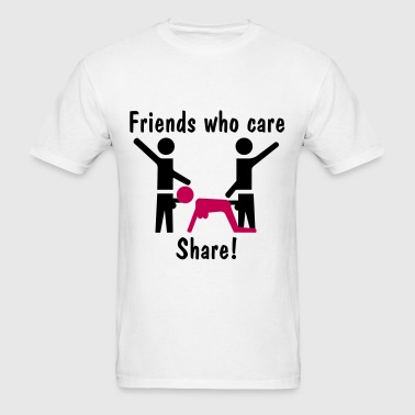 Friends Who Care Share! - Men's T-Shirt