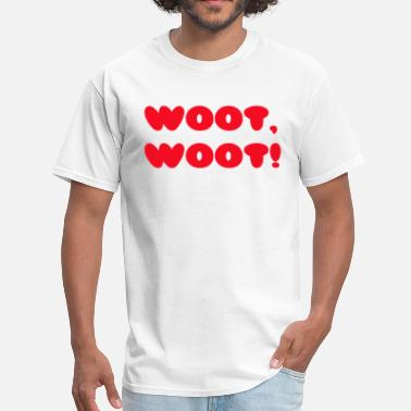 Woot woot, woot - Men's T-Shirt