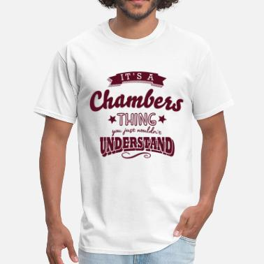 Chambers its a chambers name surname thing - Men's T-Shirt