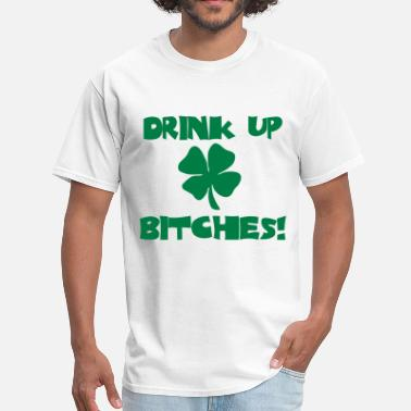 Bitch Numbers drink up bitches - Men's T-Shirt