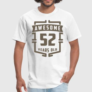 52 Years Old Quotes Awesome 52 Years Old - Men's T-Shirt