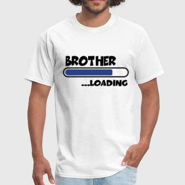 Brother To Be Loading Brother loading - Men's T-Shirt