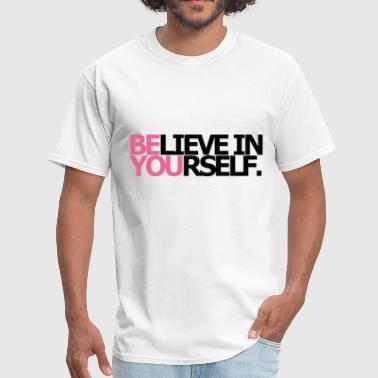 Be You Believe In Yourself - Men's T-Shirt