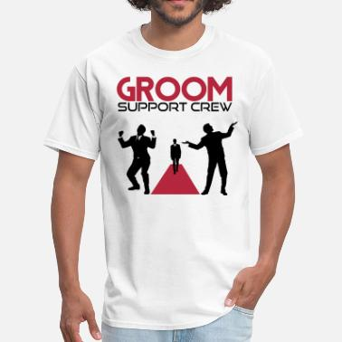 Groom Support Crew Groom Support Crew - Men's T-Shirt