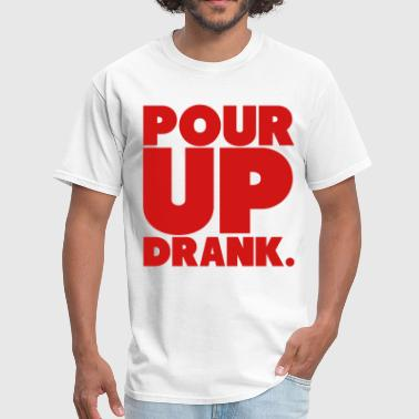 Pour Up Drank Pour Up Drank Shirt - Men's T-Shirt