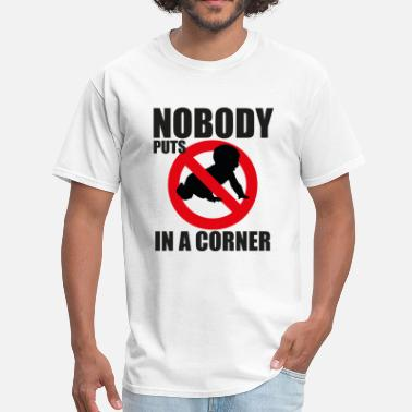 Nobody Puts Baby in a Corner - Men's T-Shirt