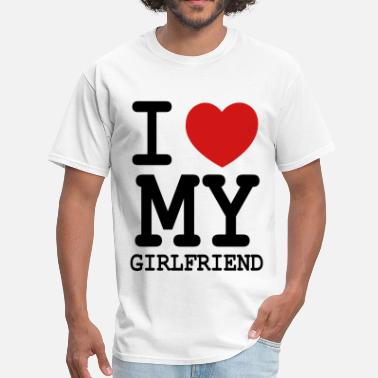 I Love My Girlfriend Forever I LOVE MY GIRLFRIEND - Men's T-Shirt