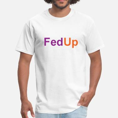 Fedex Funny fedup - Men's T-Shirt